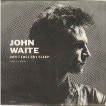 "John Waite Don't Lose Any Sleep 1987 USA 7"" vinyl B43040"