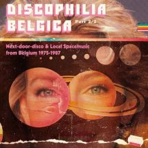 Discophilia Belgica - Part 2/2 Next-door-disco & Local Spacemusic from Belgium 1975-1987 by Various Artists Vinyl Album