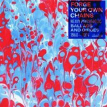 Forge Your Own Chains Heavy Psychedelic Ballads and Dirges 1968-1974 - Volume 1 by Various Artists Vinyl Album