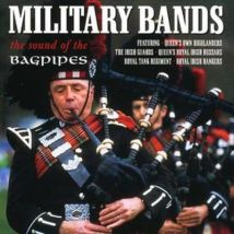 Military Bands - The Sound of the Bagpipes by Various Artists CD Album