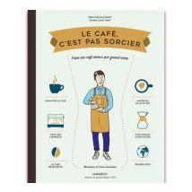 Café Compagnie - Livre 'Le Café c'est pas sorcier' par Sébastien Racineux et Tran Chung Leng - 192 pages