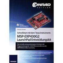 Schnellstart mit dem Texas Instruments MSP-EXP430G2 LaunchPad Entwicklungskit Conrad Components 978-3-645-10158-5