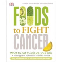 Foods to Fight Cancer : What to Eat to Reduce your Risk