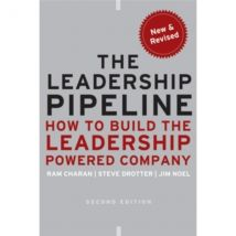 The Leadership Pipeline: How to Build the Leadership Powered Company by James Noel, Ram Charan, Stephen Drotter (Hardback,...