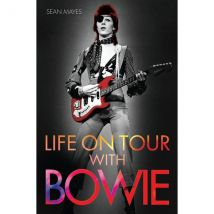 Life on Tour with Bowie: A Genius Remembered Paperback – 21 Jan 2016