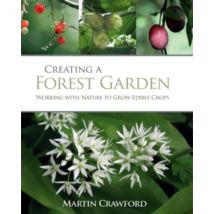 Creating a Forest Garden: Working With Nature to Grow Edible Crops by Martin Crawford (Hardback, 2010)