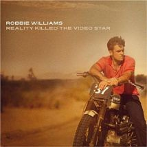 Robbie Williams – Reality Killed The Radio Star