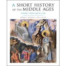A Short History of the Middle Ages, Volume I: From c.300 to c.1150