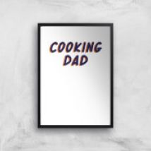 Cooking Dad Art Print - A2 - Wood Frame