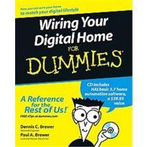 Wiring Your Digital Home for Dummies, For Dummies (Home & Garden) - (donnée non spécifiée)