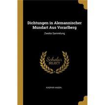 Dichtungen in Alemannischer Mundart Aus Vorarlberg Paperback