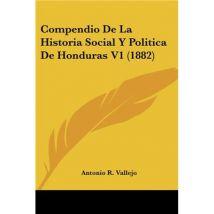 Compendio De La Historia Social Y Politica De Honduras V1 (1882)