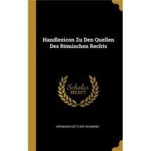 Handlexicon Zu Den Quellen Des Römischen Rechts HardCover