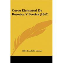 Curso Elemental De Retorica Y Poetica (1847)