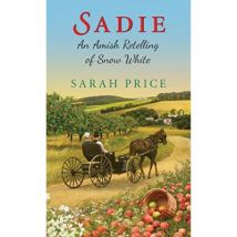 Sadie: An Amish Retelling of Snow White (Amish Fairytale) - [Version Originale] - poche