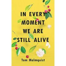 In Every Moment We Are Still Alive - [Version Originale] - poche