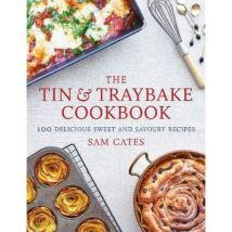 The Tin & Traybake Cookbook: 100 delicious sweet and savoury recipes - [Version Originale] - poche