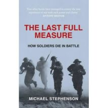 The Last Full Measure: How Soldiers Die in Battle - [Version Originale] - poche