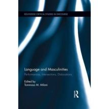 Language and Masculinities: Performances, Intersections, Dislocations - [Version Originale] - poche