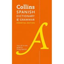 Collins Spanish Dictionary and Grammar Essential Edition: Two books in one (Collins Dictionary & Grammar) - [Version Originale] - poche