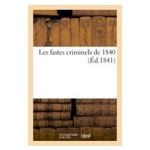 Les fastes criminels de 1840 - broché
