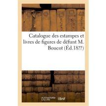Catalogue des estampes et livres de figures de défunt M. Boucot - broché