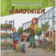 Moi aussi je serai jardinier - cartonné