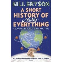 A SHORT HISTORY OF NEARLY EVERYTHING - broché