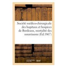 Société médico-chirurgicale des hopitaux et hospices de Bordeaux. - broché