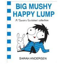 Big Mushy Happy Lump A Sarah's Scribbles Collection