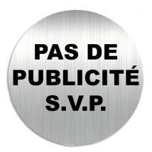 """Plaque de signalisation Viso """"Pas de Publicité s.v.p."""" - en aluminium - bande autocollante au dos - D8 cm"""